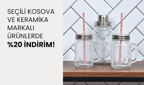 Seçili Kosova Ve Keramika Markalı Ürünlerde %20 İndirim